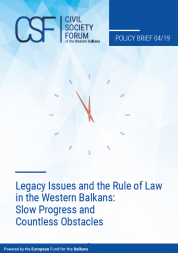 Legacy Issues and the Rule of Law in the Western Balkans: Slow Progress and Countless Obstacles