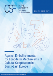 Against Embellishments: for Long-term Mechanisms of Cultural Cooperation in South-East Europe
