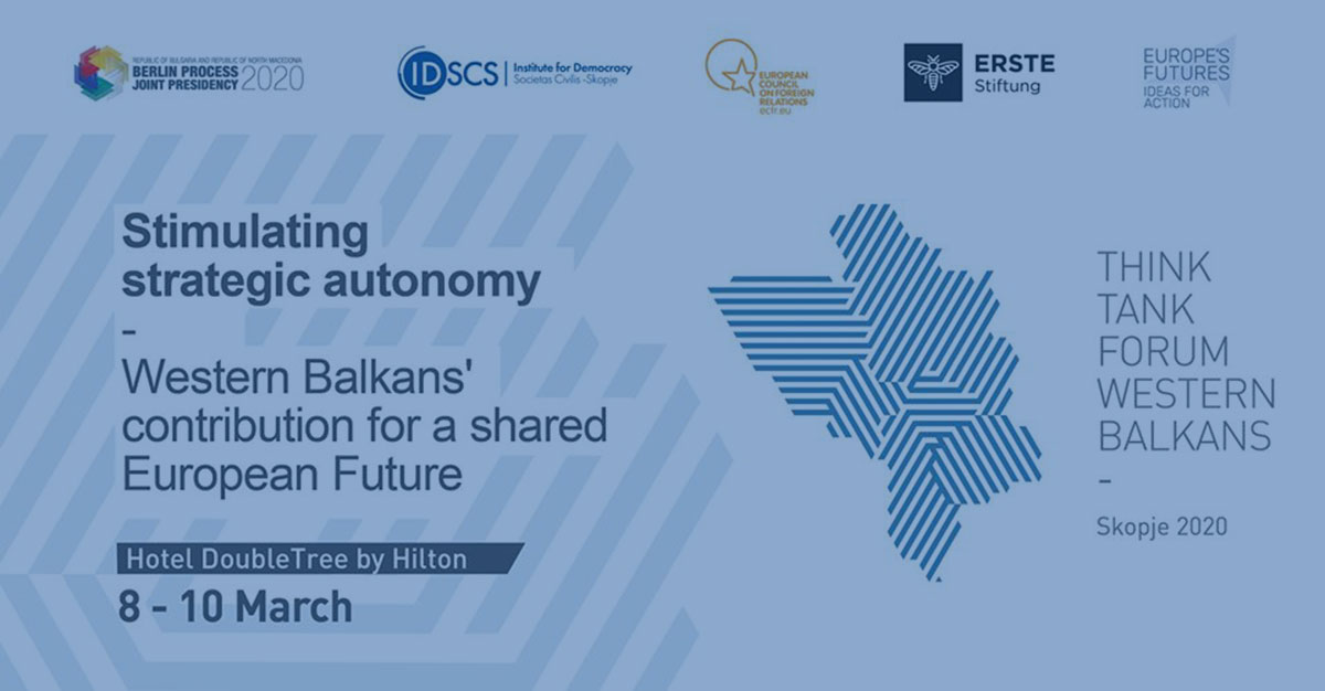 "Western Balkans Think Tank Forum in Skopje under the title ""Stimulating strategic autonomy"" (March 8-10, 2020)"